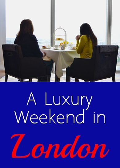 A weekend of luxury in London